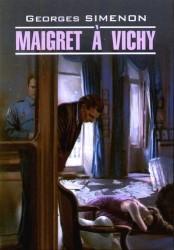 Мегре в Виши: Книга для чтения на французском языке.