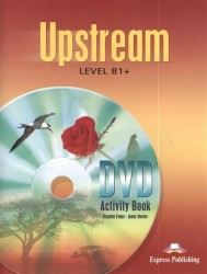 Upstream. B1+. Intermediate. DVD Activity Book