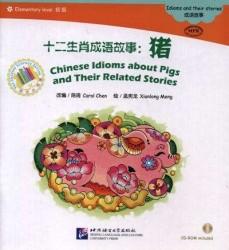 Chinese Idioms about Pigs and Their Related Stories = Китайские рассказы о свиньях и историях с ними. Адаптированная книга для чтения (+CD-ROM)