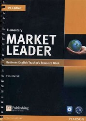 Market Leader: Elementary: Business English Teacher's Resource Book (+ CD-ROM)