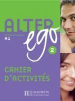 Alter Ego: Methode de Francais A2. Cahier D'Activites