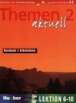 Themen Aktuell 2: Kursbuch + Arbeitsbuch: Lektion 6-10 (+ CD-ROM)