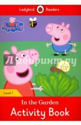 Peppa Pig: In the Garden: Activity Book: Level 1