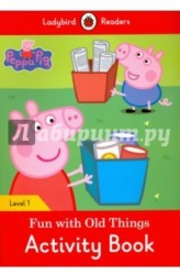 Peppa Pig: Fun with Old Things: Activity Book: Level 1