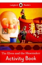 The Elves and the Shoemaker Activity Book: Ladybird Readers. Level 3