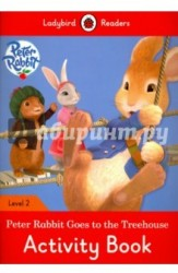 Peter Rabbit: Goes to the Treehouse: Activity Book: Level 2