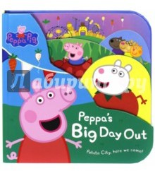 Peppa Pig: Peppa's Big Day Out (big board book)