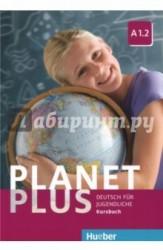 Planet Plus. Deutsch Fur Jugendliche. Kursbuch. A1.2