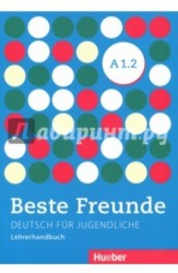 Beste Freunde: Level A 1.2: Deutsche fur jugendliche: Lehrerhandbuch