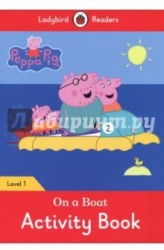 Peppa Pig. On a Boat. Activity Book. Level 1