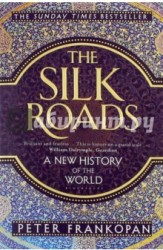 The Silk Roads. A New History of the World