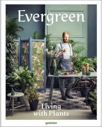 Evergreen. Living with Plants