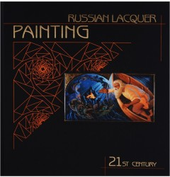 Russian Lacquers Painting: 21st Century