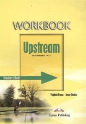 Upstream: Beginner A1+: Workbook: Teacher's Book