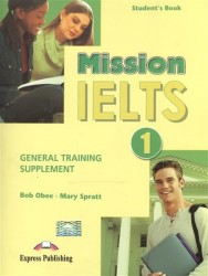 Mission IELTS 1. General Training Supplement. Student's Book