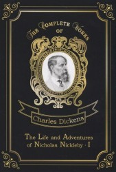The Life and Adventures of Nicholas Nickleby I