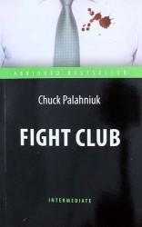 Fight Club. = Бойцовский клуб: адаптированная книга для чтения на английском языке. Уровень Intermediate