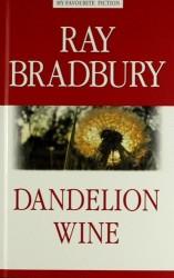 Dandelion Wine = Вино из одуванчиков.