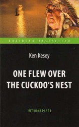 One Flew over the Cuckoo's Nest / Пролетая над гнездом кукушки. Адаптированная книга для чтения на английском языке