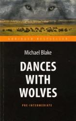 Танцующий с волками (Dances with Wolves) . Адаптированная книга для чтения на англ. языке. Pre-Inter
