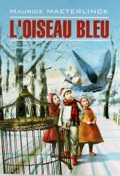 Синяя птица: Книга для чтения на французском языке.