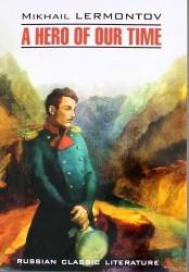 Герой нашего времени = A Hero of Our Time : книга для чтения на английском языке