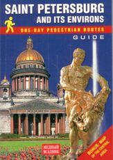 Saint Petersburg and Its Environs. One-Day Pedestrian Routes. Guide (+ карта) / Санкт-Петербург и пригороды. Пешеходные маршруты одного дня. Путеводитель (+ карта)