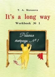 English: It`s a long way: Workbook №1 / Самоучитель английского языка для детей и родителей. Рабочая тетрадь №1