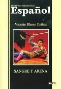 Кровь и песок: Книга для чтения на испанском языке.
