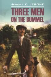 Three Men in the Bummel. Книга для чтения на английском языке