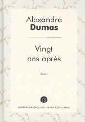 Vingt ans apres. T. 1 = Двадцать лет спустя. Т. 1: роман на франц.яз