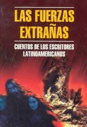 Чуждые силы. Рассказы латиноамериканских писателей. Книга для чтения на испанском языке