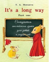 It's a long way. Teacher's Book / Английский язык. Самоучитель для детей и родителей. Часть 1