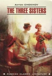 Три сестры : книга для чтения на английском языке