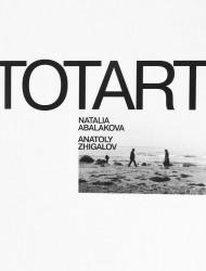 Totart. Natalia Abalakova. Anatoly Zhigalov. Альбом (книга на английском языке)
