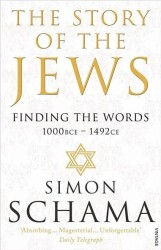 The Story of the Jews: Finding the Words: 1000 BCE - 1492CE