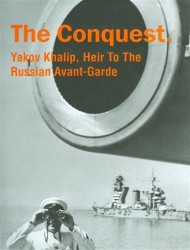 The Conquest. Yakov Khalip, Heir To The Russian Avant-Garde