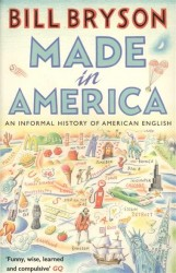 Made in America. An Informal History of American English