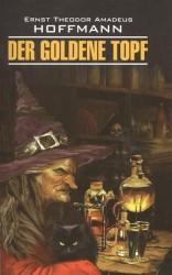 Золотой горшок= Der goldene topf : книга для чтения на немецком языке