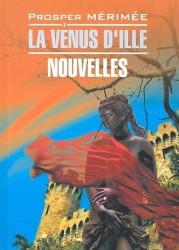Венера Илльская. Новеллы : Книга для чтения на французском языке