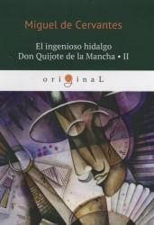 El ingenioso hidalgo Don Quijote de la Mancha 2 = Хитроумный идальго Дон Кихот Ламанчский 2: на испанском языке