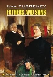 Отцы и дети = Fathers and Sons : книга для чтения на английском языке