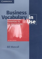 Business Vocabulary in Use. Elemtntary to Pre-Intermediate. Second Edition