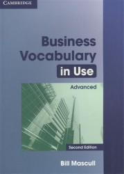 Business Vocabulary in Use: Advanced Second edition Edition with answers