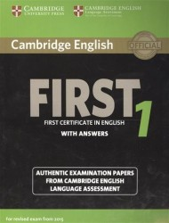 Cambridge English First 1 without Answers. First Certificate in English. Authentic Examination Papers from Cambridge English Language Assessment