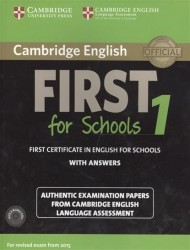 Cambridge English First 1 for Schools without Answers. First Certificate in English for Schools. Authentic Examination Papers from Cambridge English Language Assessment (+2 CD)