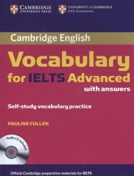 Cambridge Vocabulary for IELTS Advanced with answers. Self-study vocabulary practice (+CD)