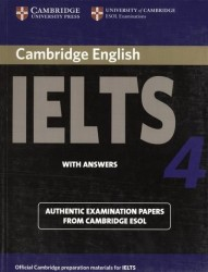Cambridge IELTS 4. Examination papers from the University of Cambridge ESOL Examinations: English for Speakers of Other Languages