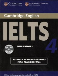 Cambridge IELTS 4. Examination papers from the University of Cambridge ESOL Examinations: English for Speakers of Other Languages (+2 AudioCDs)