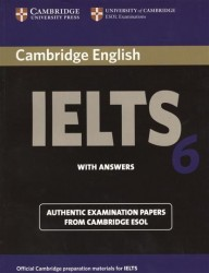 Cambridge IELTS 6. Examination papers from the University of Cambridge ESOL Examinations: English for Speakers of Other Languages